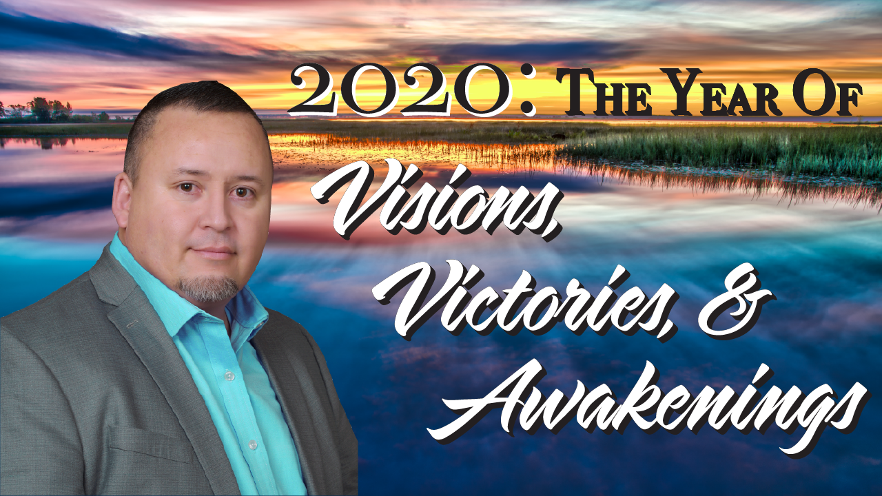 2020 The Year of Visions, Victories, & Awakenings