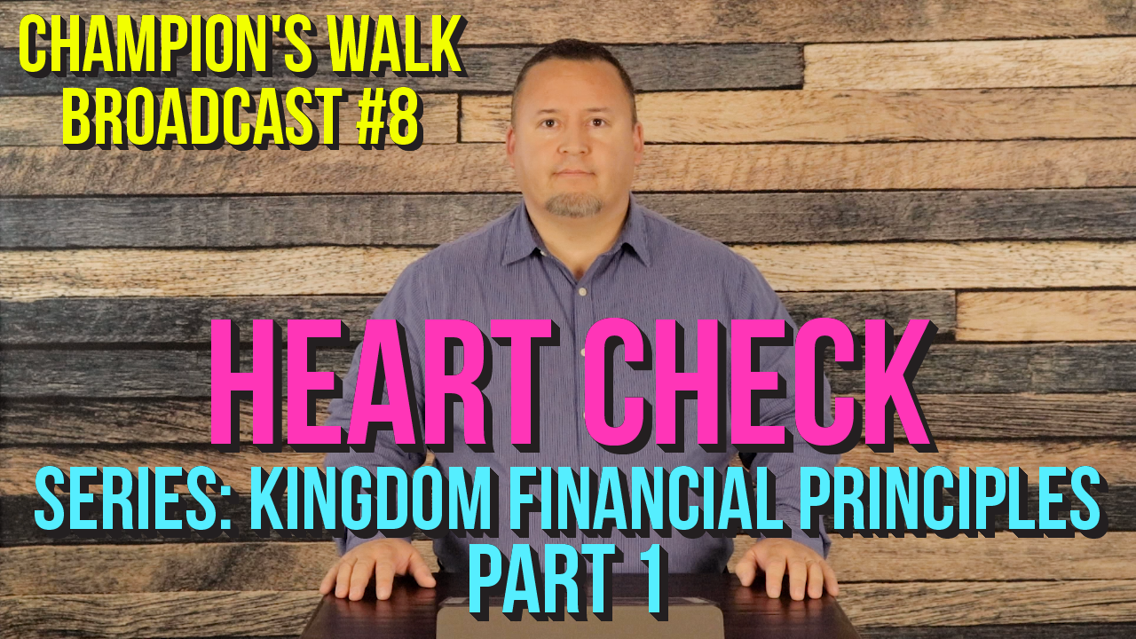 Heart Check - Part 1 - Kingdom Financial Principles Series