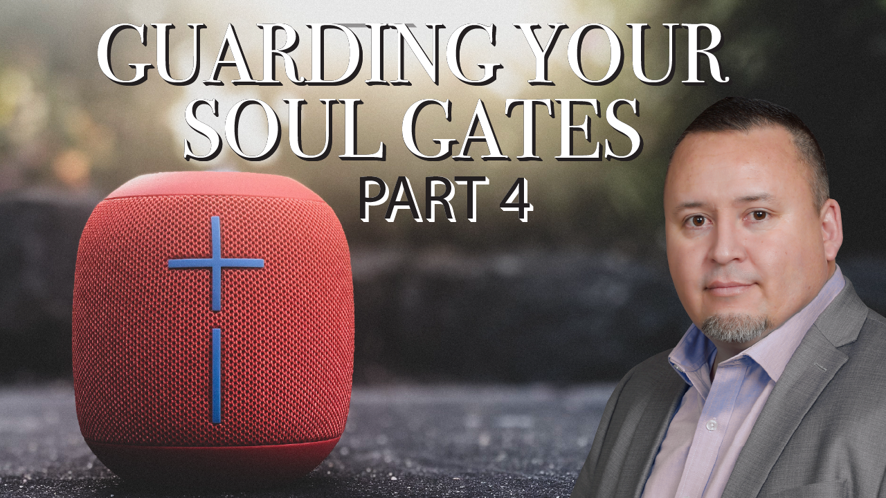 Neal Reyes – Guarding Your Soul Gates - Part 4