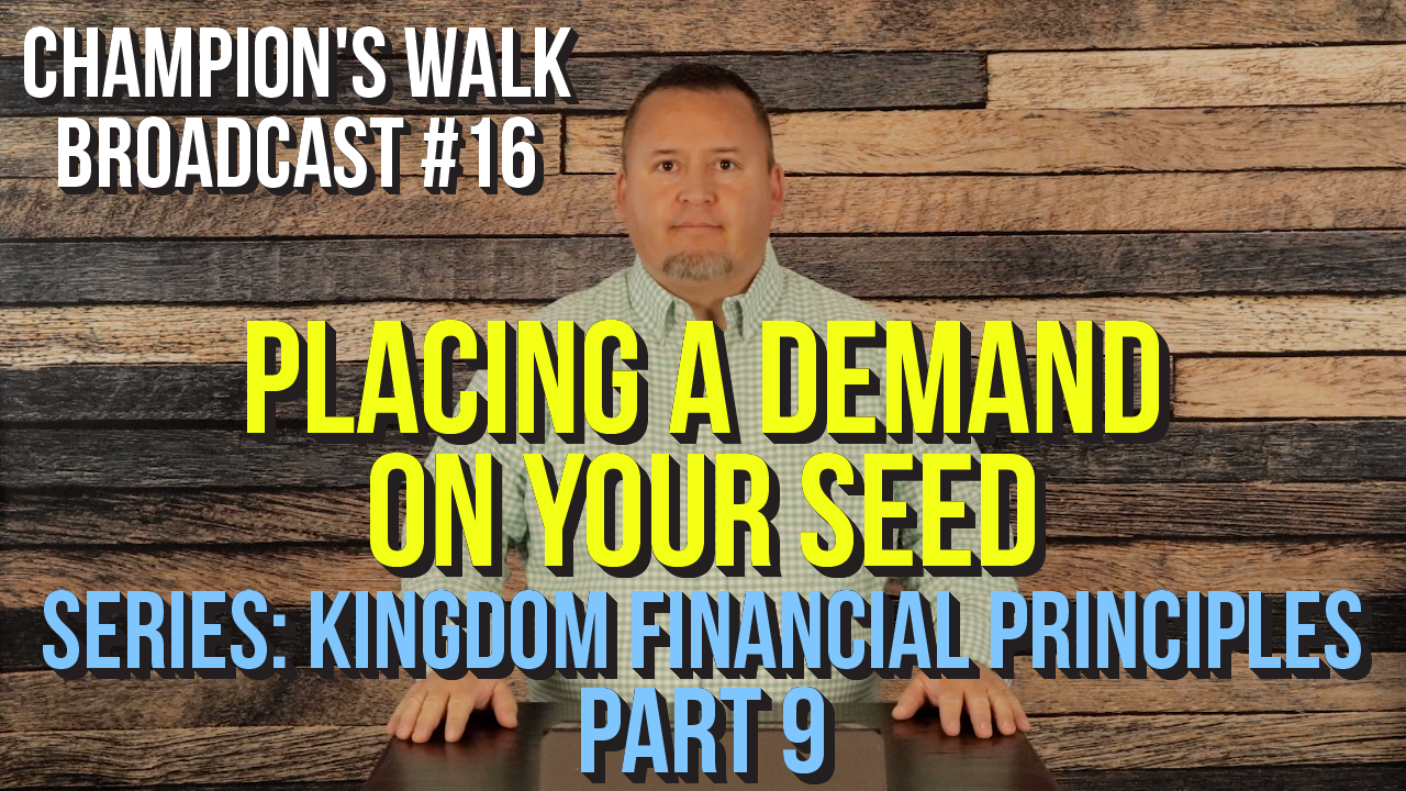 Placing A Demand On Your Seed