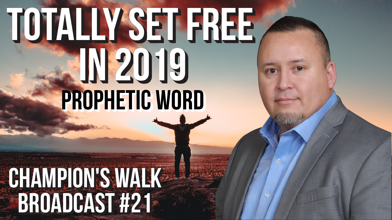 Prophetic Word - Totally Set Free In 2019